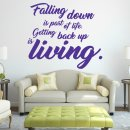 Wandtattoo - FALLING DOWN IS PART OF LIFE...