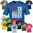T-Shirt - LOVE IS ALL WE NEED -