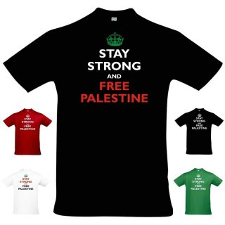 T-Shirt - STAY STRONG AND FREE PALESTINE